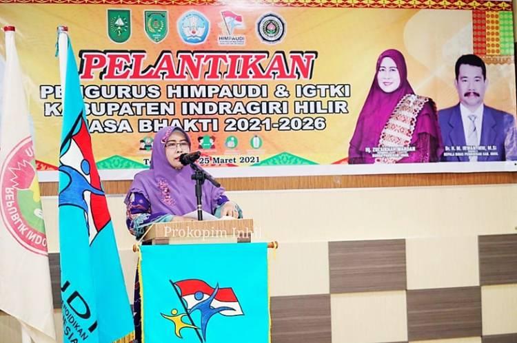 Hj Zulaikhah Wardan Hadiri Pelantikan Pengurus Himpaudi dan IGKTI Kabupaten Inhil Masa Bhakti 2021-2026